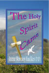 THE HOLY SPIRIT CAME